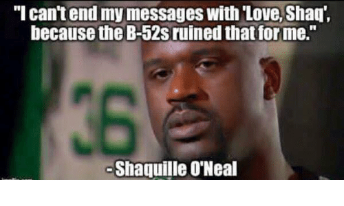 i-cant-end-my-messages-with-love-shaq-because-the-24559121