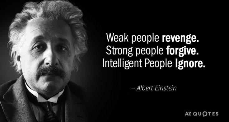 Quotation-Albert-Einstein-Weak-people-revenge-Strong-people-forgive-Intelligent-People-Ignore-124-25-28